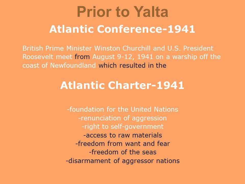 Prior to Yalta Atlantic Conference-1941 British Prime Minister Winston Churchill and U.S.