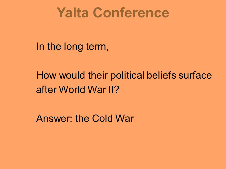 Yalta Conference So, therefore what did the soviet union want.