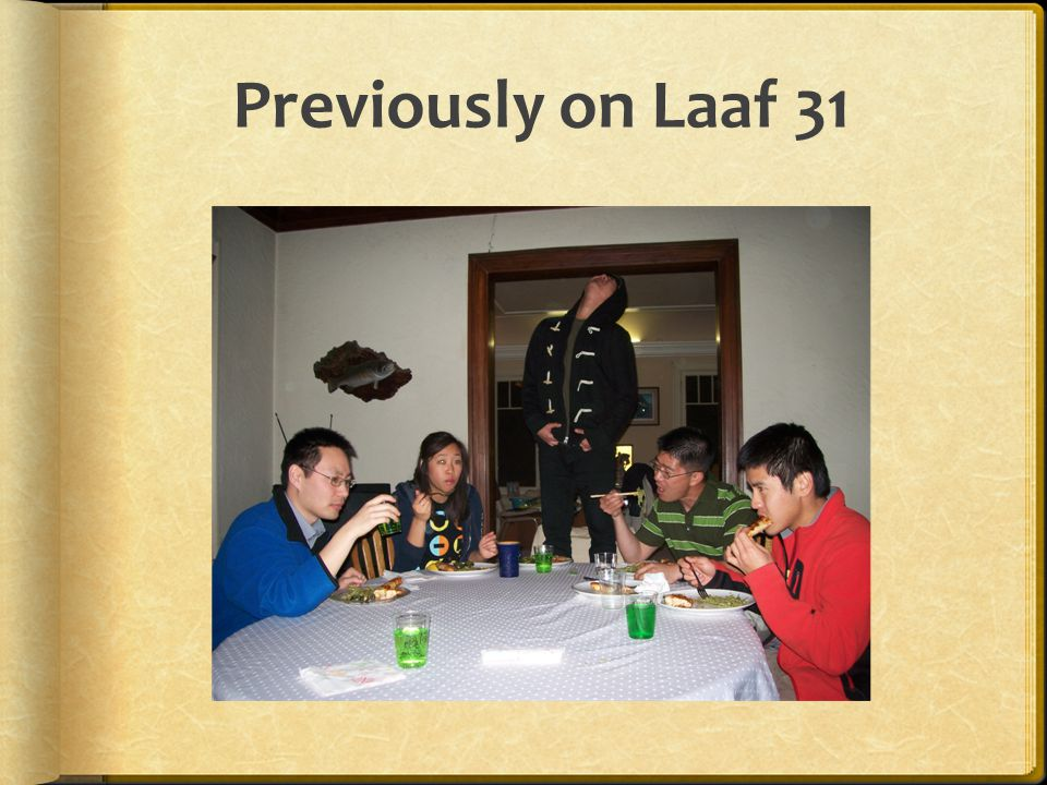 Previously on Laaf 31