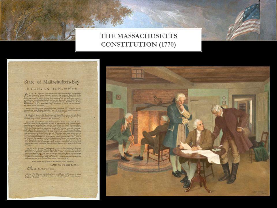 THE MASSACHUSETTS CONSTITUTION (1770)
