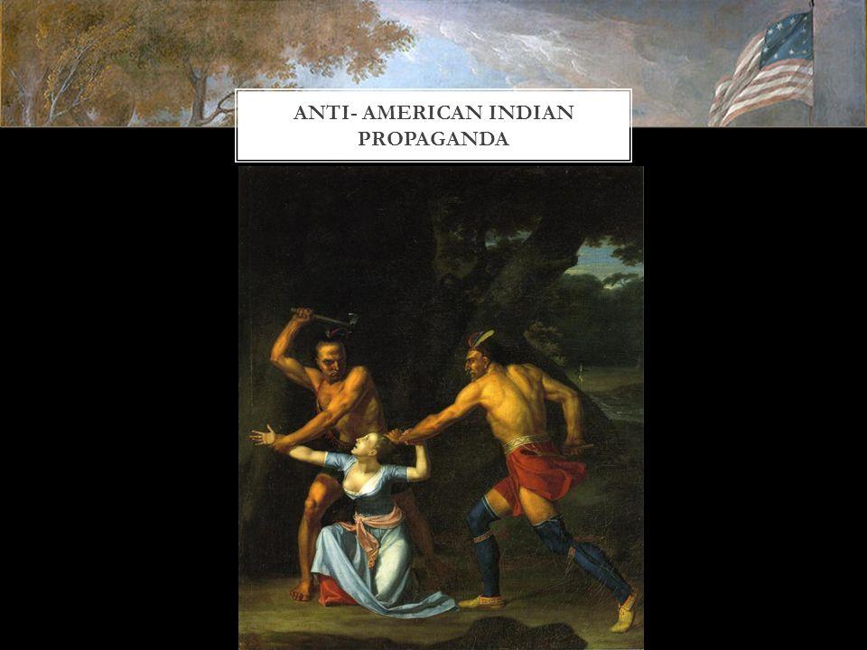ANTI- AMERICAN INDIAN PROPAGANDA