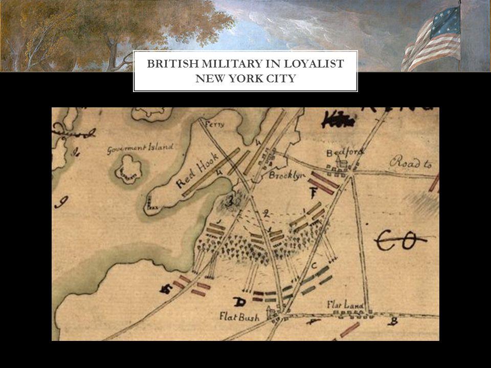 BRITISH MILITARY IN LOYALIST NEW YORK CITY