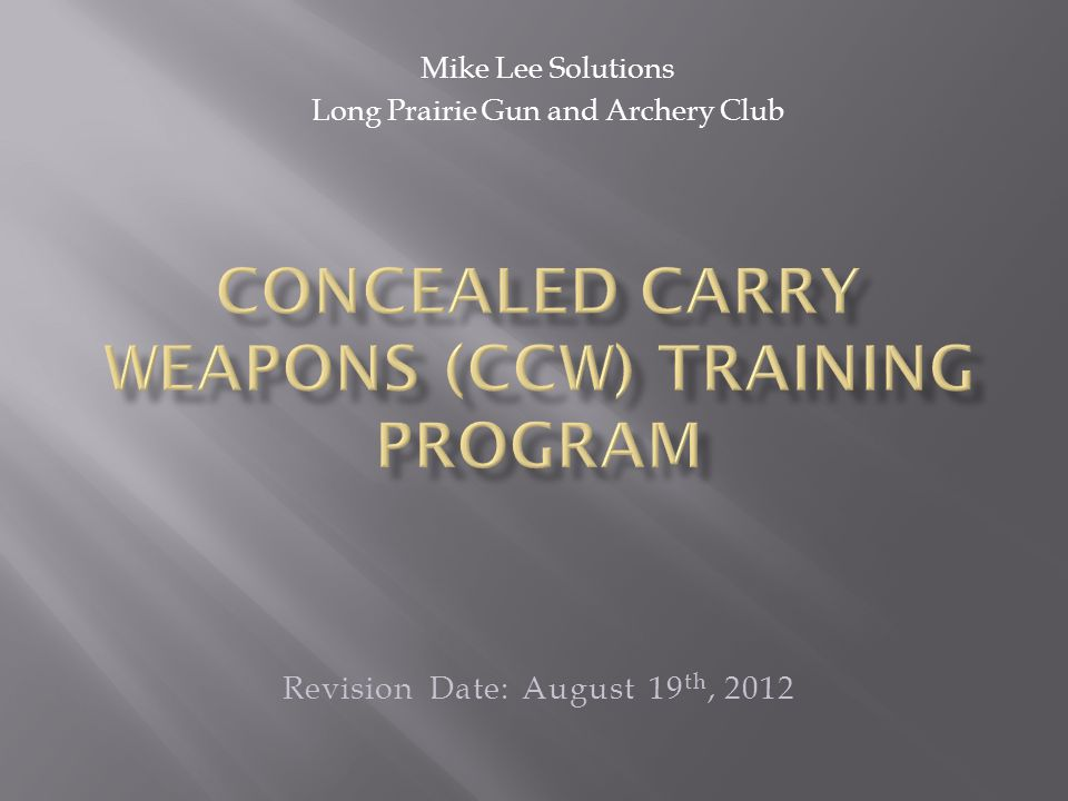 Mike Lee Solutions Long Prairie Gun and Archery Club Revision Date: August 19 th, 2012