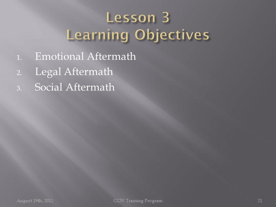1. Emotional Aftermath 2. Legal Aftermath 3.
