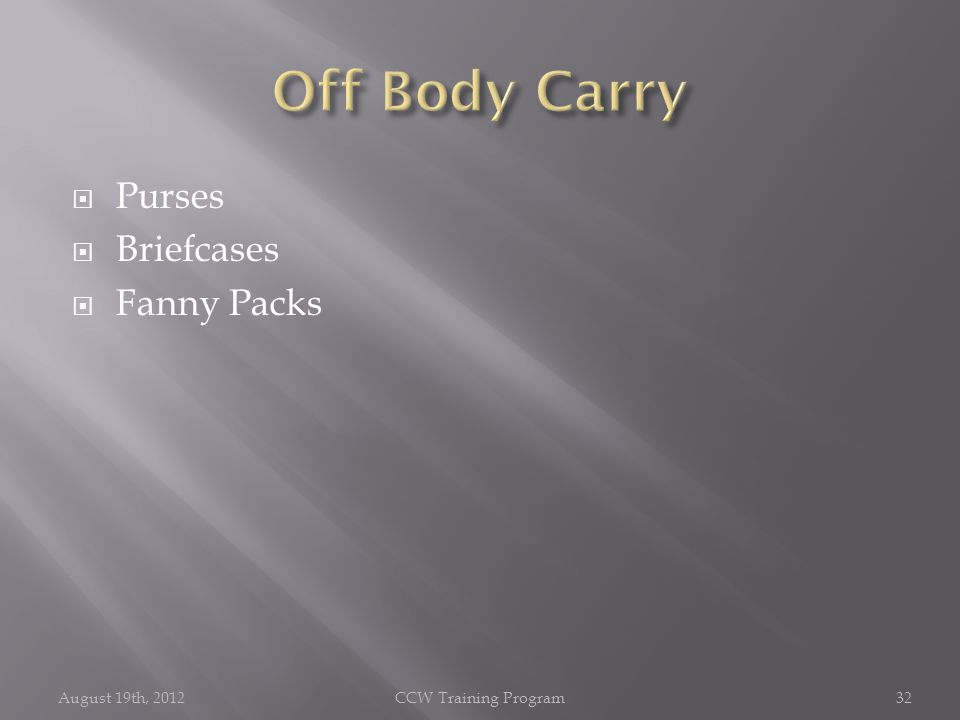  Purses  Briefcases  Fanny Packs August 19th, 2012CCW Training Program32