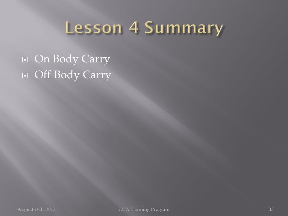  On Body Carry  Off Body Carry August 19th, 2012CCW Training Program33