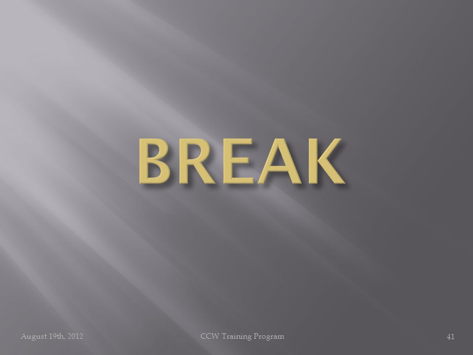 August 19th, 2012CCW Training Program 41