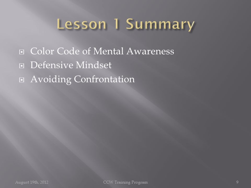  Color Code of Mental Awareness  Defensive Mindset  Avoiding Confrontation August 19th, 2012CCW Training Program9