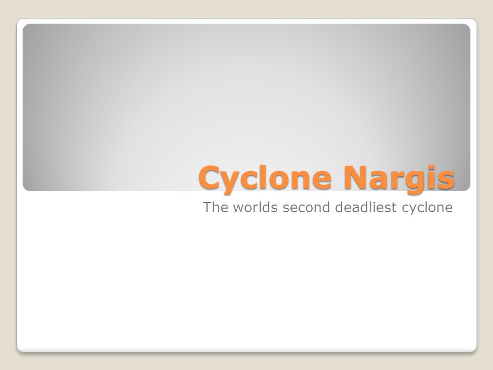 Cyclone Nargis The worlds second deadliest cyclone