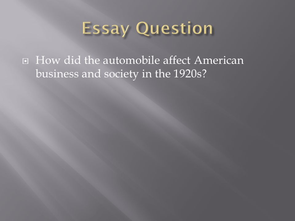  How did the automobile affect American business and society in the 1920s?
