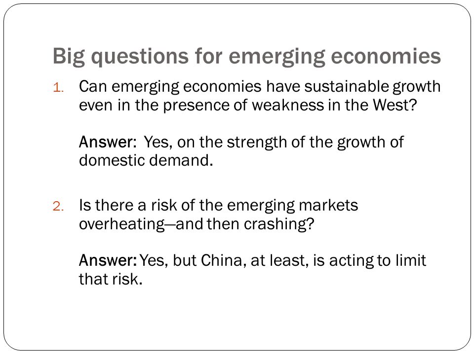 Big questions for emerging economies 1.
