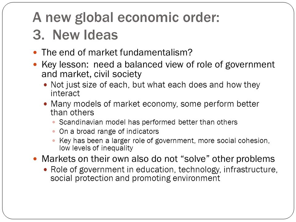 A new global economic order: 3. New Ideas The end of market fundamentalism.