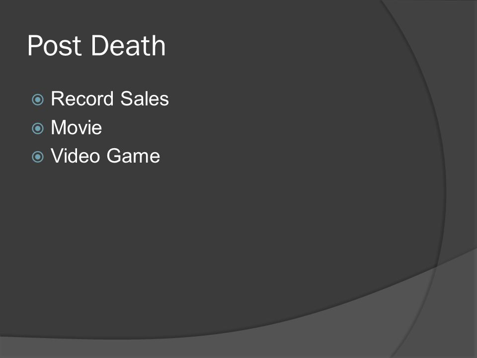 Post Death  Record Sales  Movie  Video Game