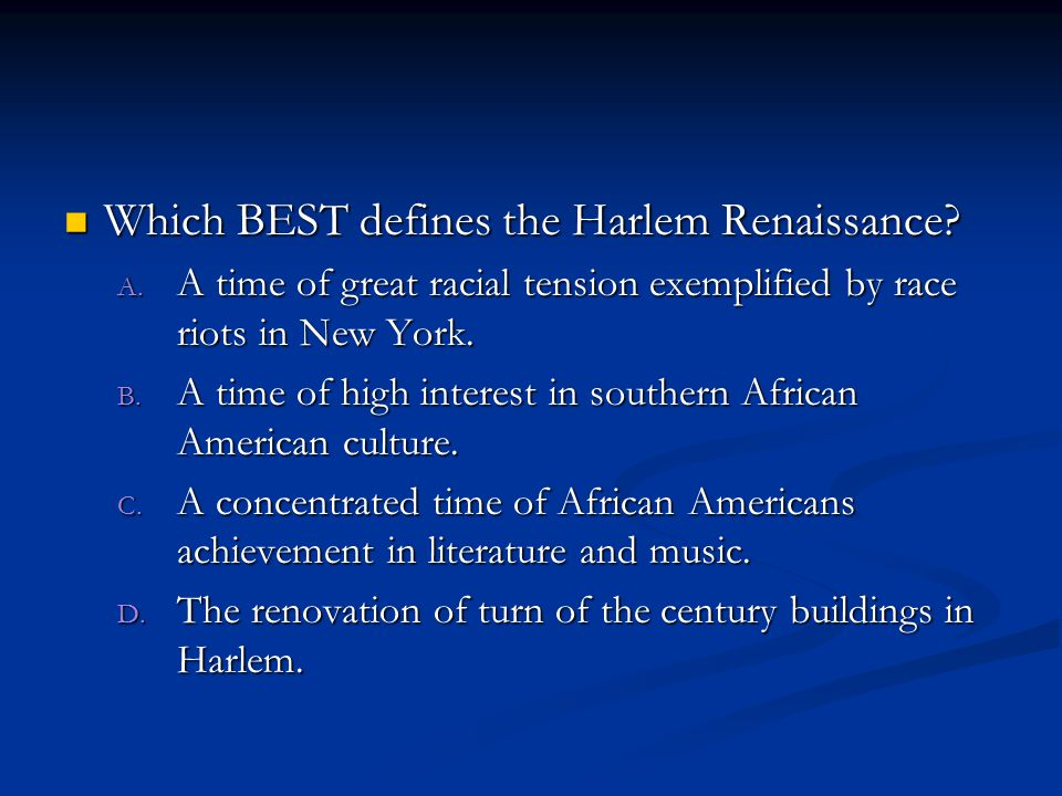 Which BEST defines the Harlem Renaissance. Which BEST defines the Harlem Renaissance.