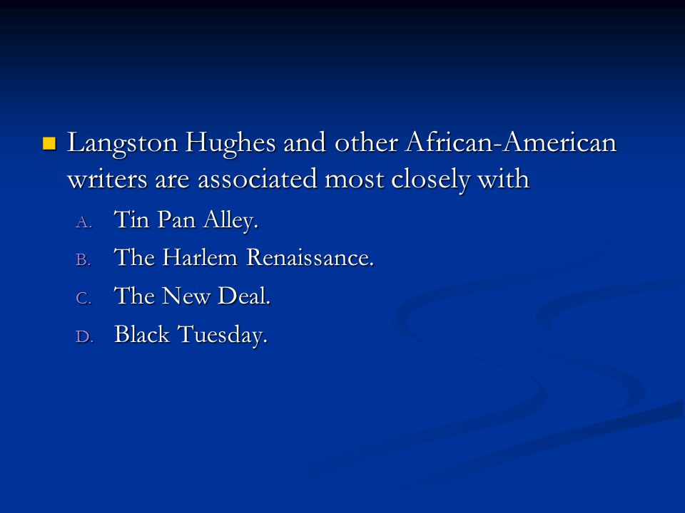 Langston Hughes and other African-American writers are associated most closely with Langston Hughes and other African-American writers are associated most closely with A.