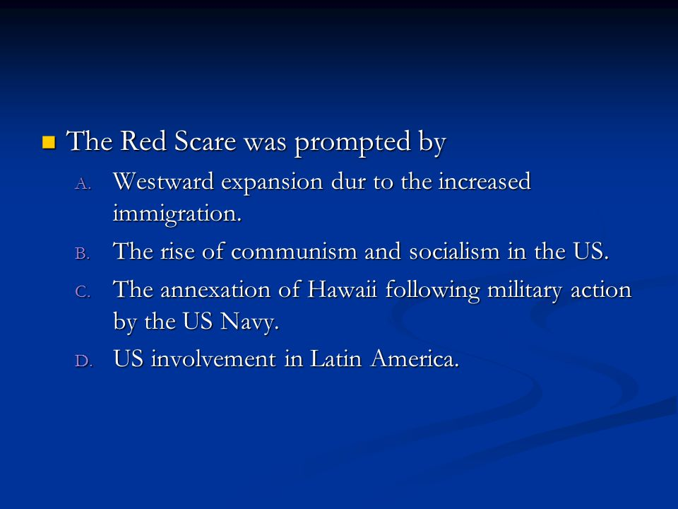 The Red Scare was prompted by The Red Scare was prompted by A.