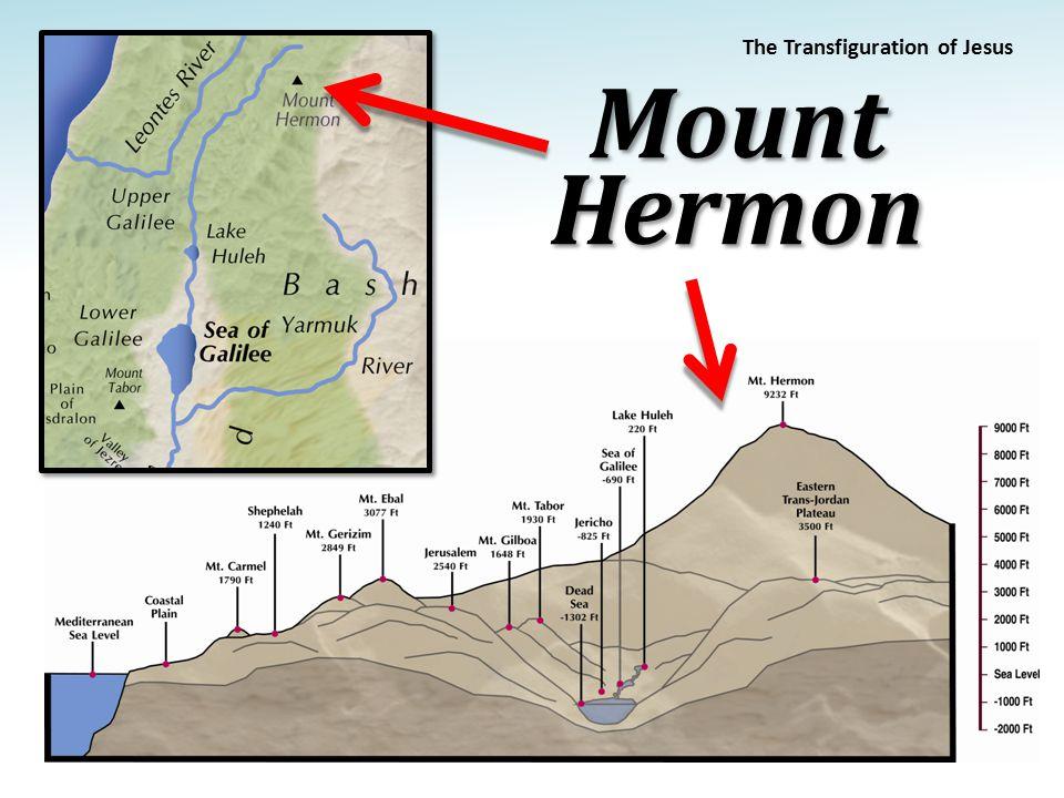 His Face Shone Like the Sun The Transfiguration of Jesus Location of the Transfiguration Mount Hermon (Caesarea Philippi - Matt.