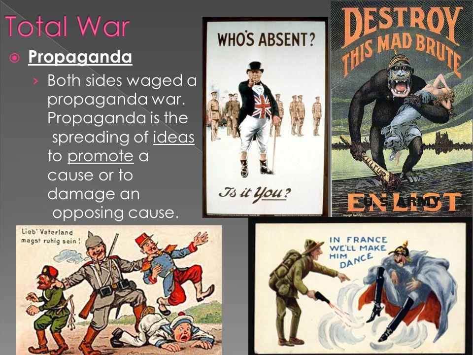  Propaganda › Both sides waged a propaganda war.