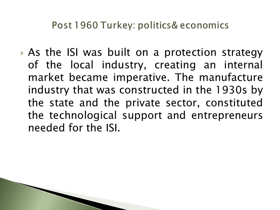  As the ISI was built on a protection strategy of the local industry, creating an internal market became imperative. The manufacture industry that wa