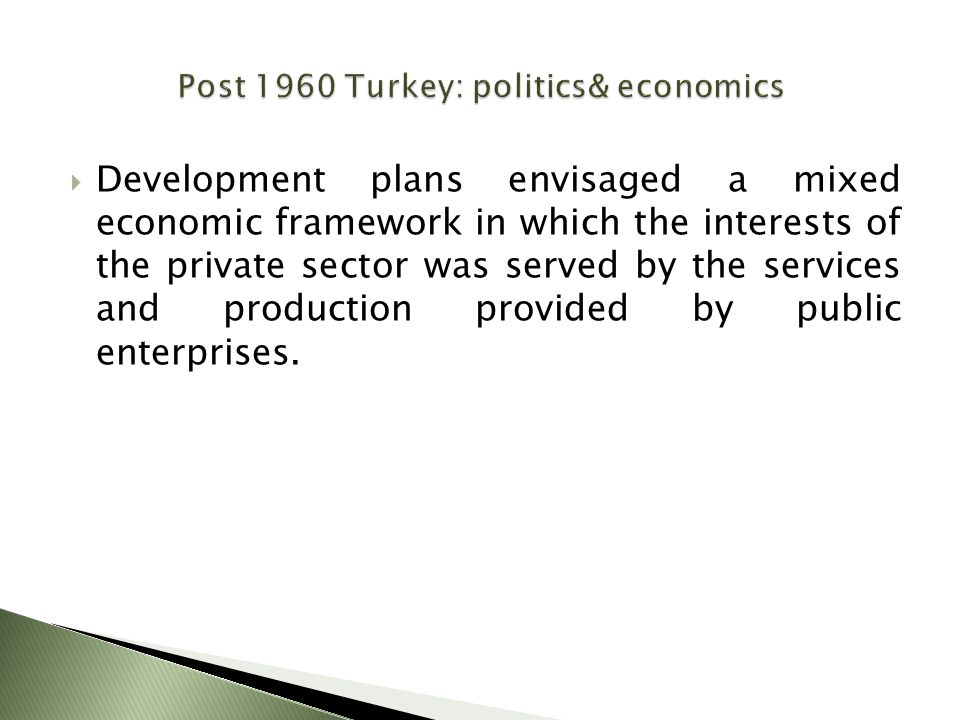  Development plans envisaged a mixed economic framework in which the interests of the private sector was served by the services and production provided by public enterprises.
