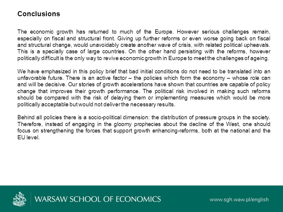Conclusions The economic growth has returned to much of the Europe.