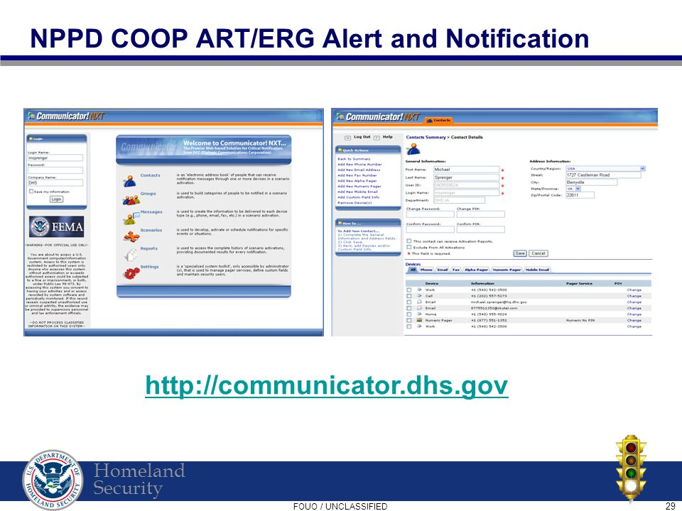 Homeland Security FOUO / UNCLASSIFIED 29 NPPD COOP ART/ERG Alert and Notification http://communicator.dhs.gov