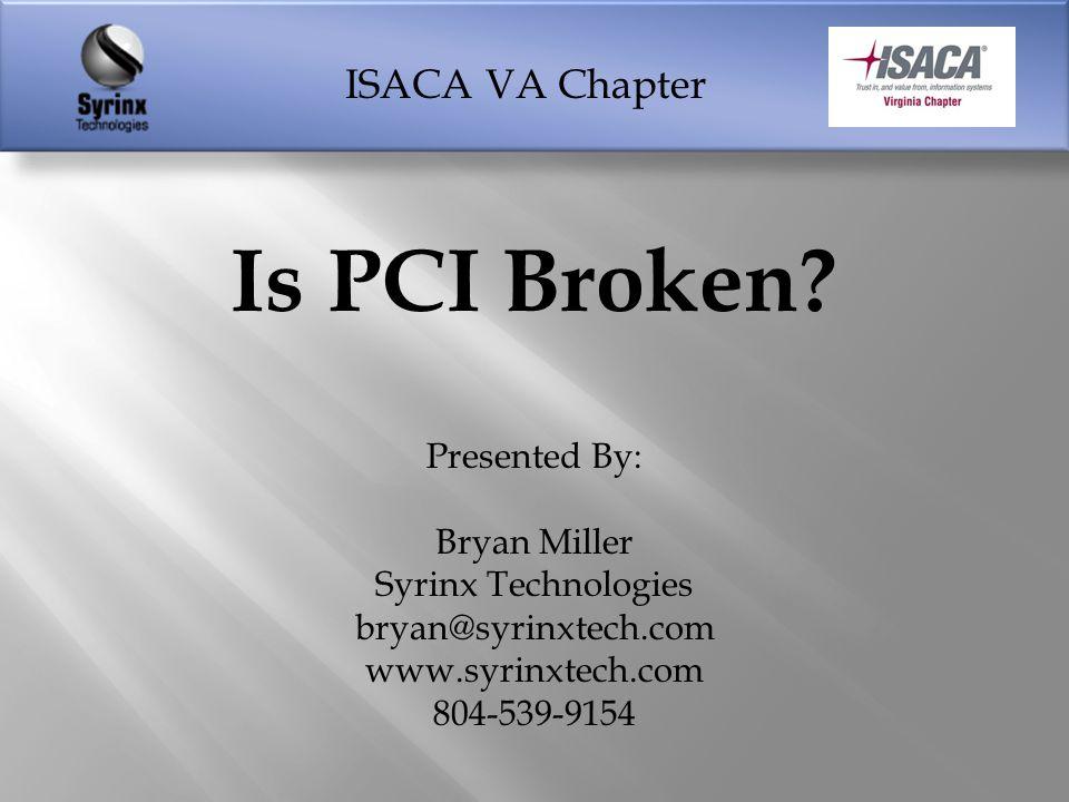 ISACA VA Chapter 5/1/2014Is PCI Broken?22