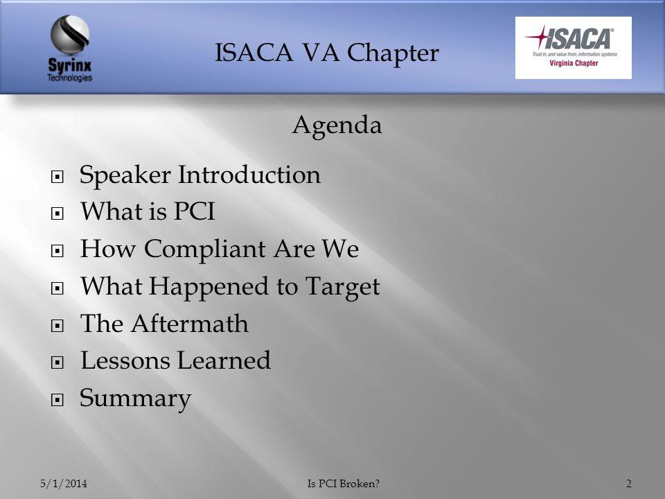 ISACA VA Chapter 5/1/2014Is PCI Broken?13 How Compliant Are We