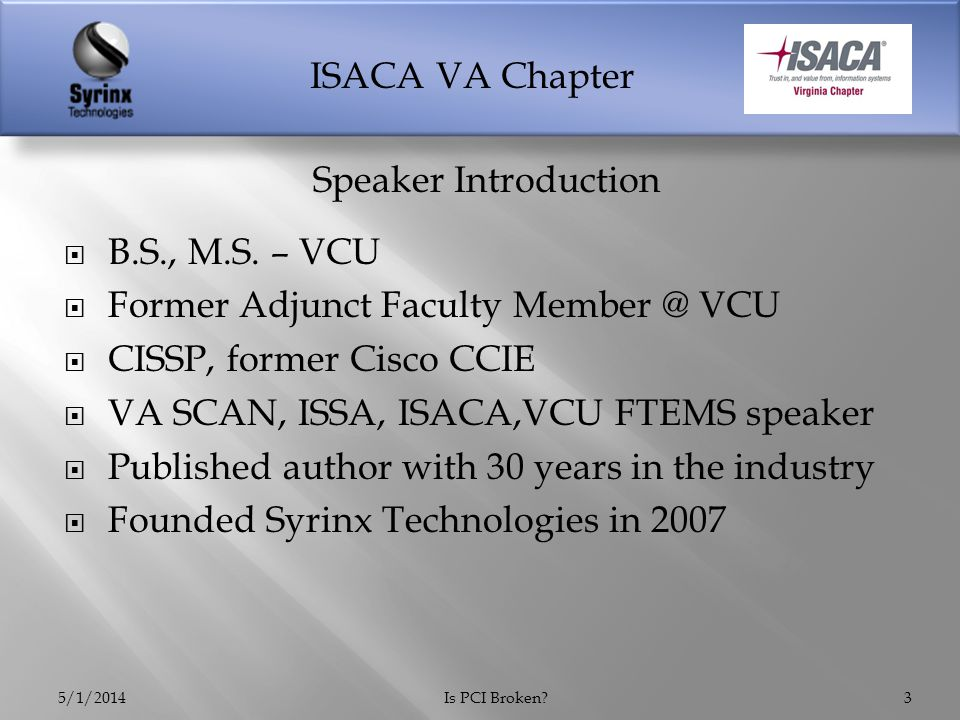 ISACA VA Chapter 5/1/2014Is PCI Broken?4 Does anybody ever feel like this.