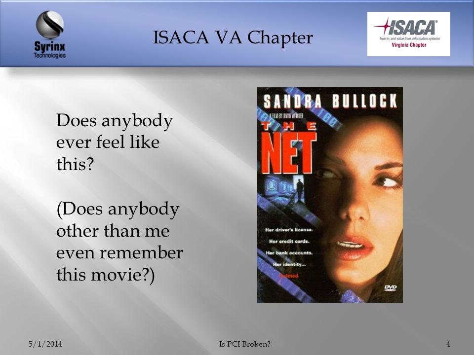 ISACA VA Chapter 5/1/2014Is PCI Broken?15 Source: VERIZON 2014 PCI COMPLIANCE REPORT