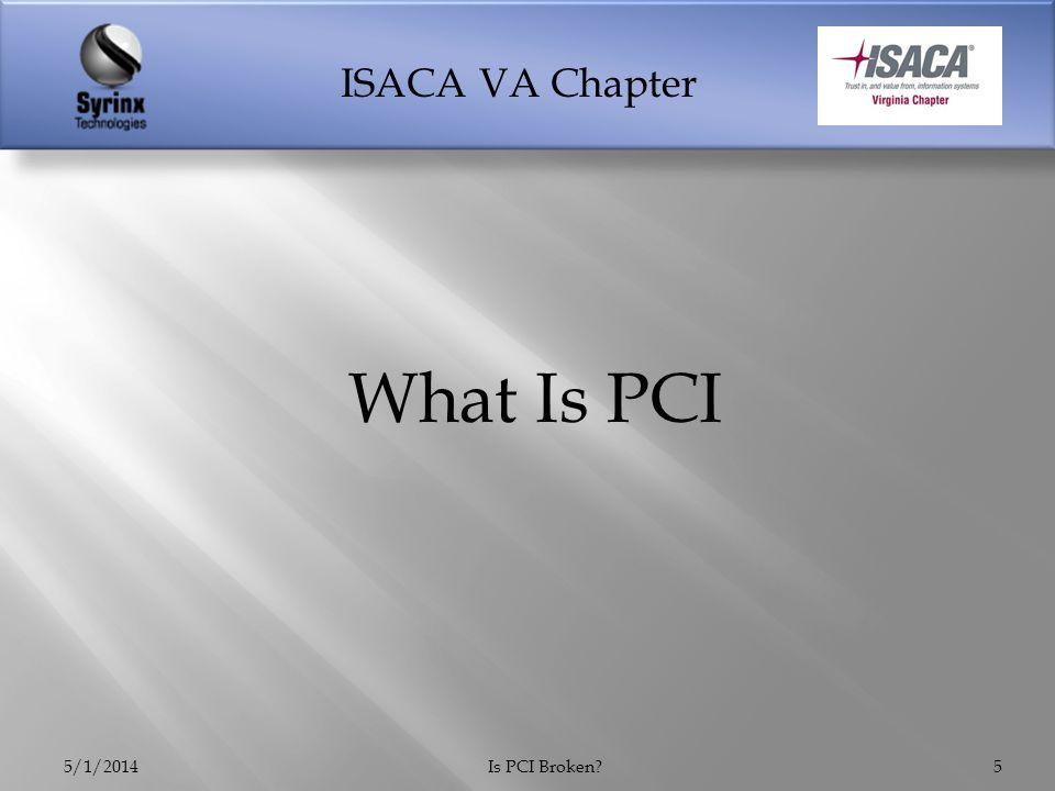 ISACA VA Chapter 5/1/2014Is PCI Broken?16 Source: VERIZON 2014 PCI COMPLIANCE REPORT