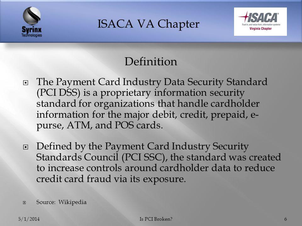 ISACA VA Chapter 5/1/2014Is PCI Broken?17 Source: VERIZON 2014 PCI COMPLIANCE REPORT