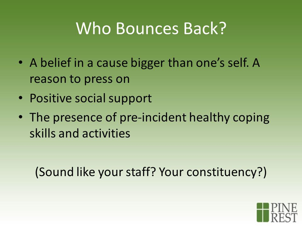 Who Bounces Back. A belief in a cause bigger than one's self.