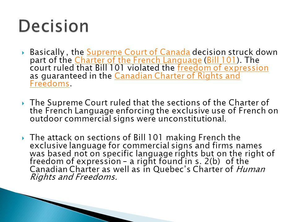  Basically, the Supreme Court of Canada decision struck down part of the Charter of the French Language (Bill 101).
