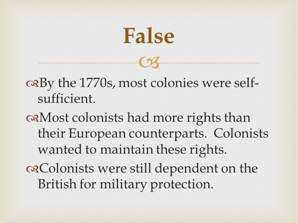   By the 1770s, most colonies were self- sufficient.