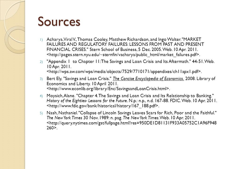 Sources 1) Acharya, Viral V., Thomas Cooley, Matthew Richardson, and Ingo Walter.