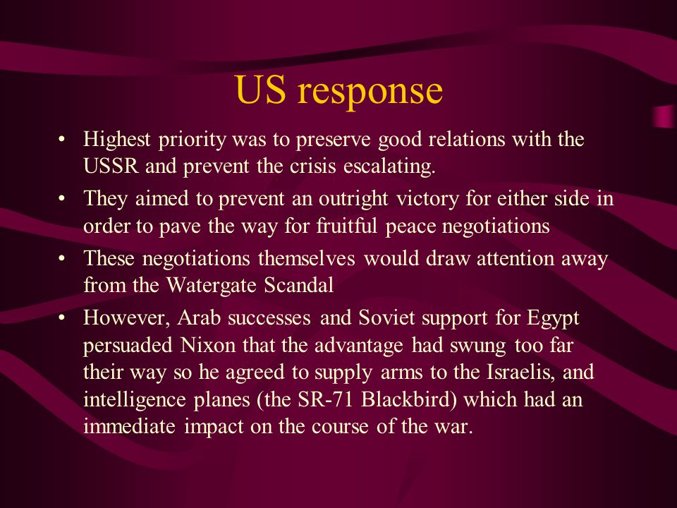 US response Highest priority was to preserve good relations with the USSR and prevent the crisis escalating.