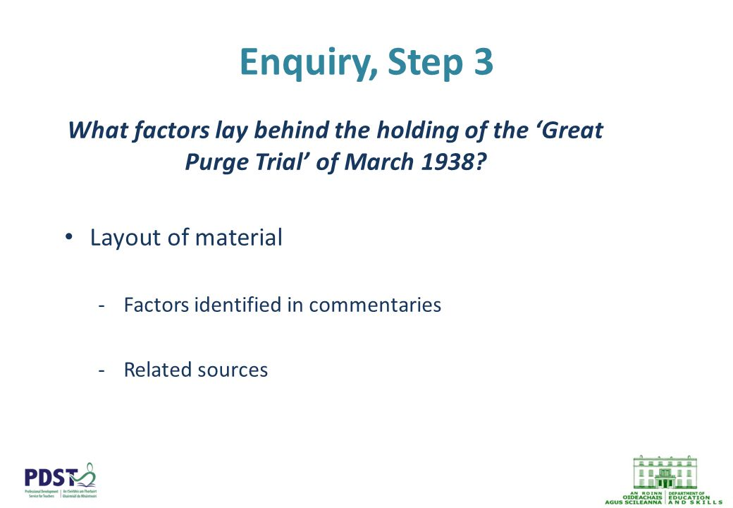 Enquiry, Step 3 What factors lay behind the holding of the 'Great Purge Trial' of March 1938.