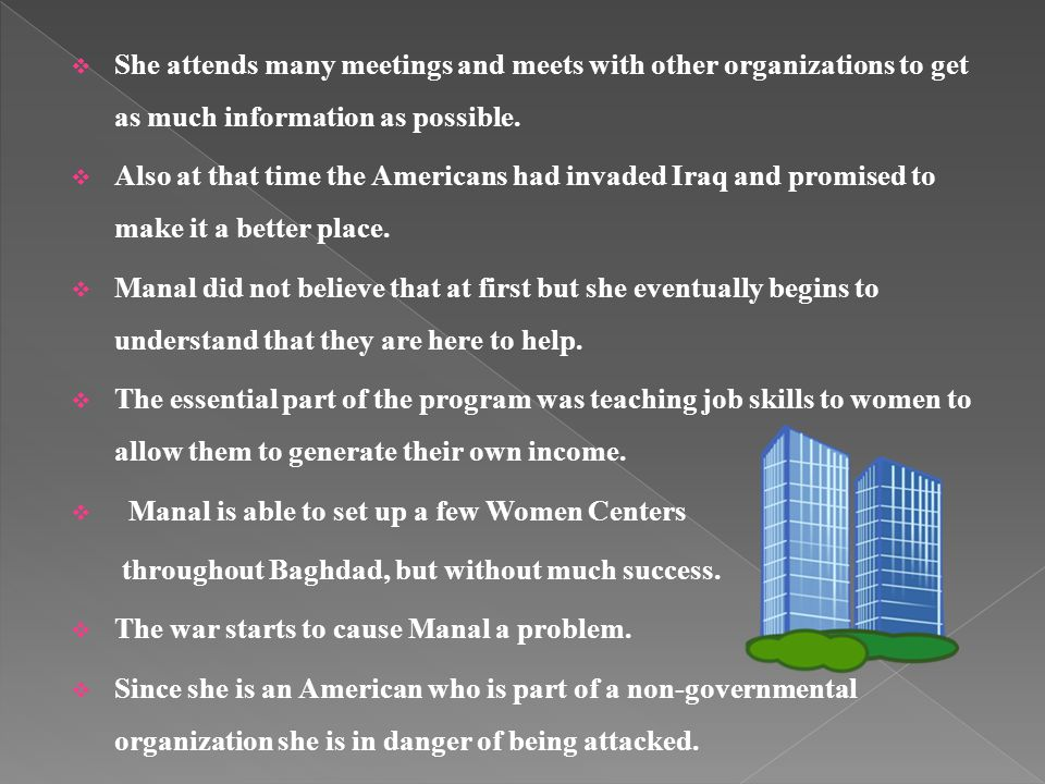  Manal Omar is an American woman who is part of the Women for Women International Organization (NGO).  She is selected by the organization to go to