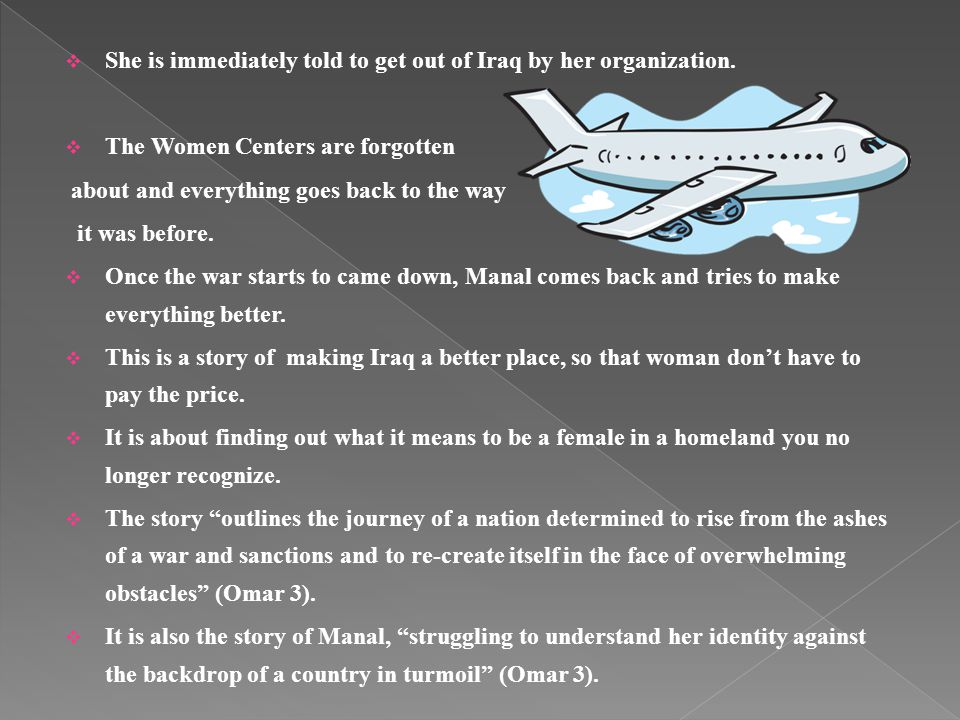  She is immediately told to get out of Iraq by her organization.
