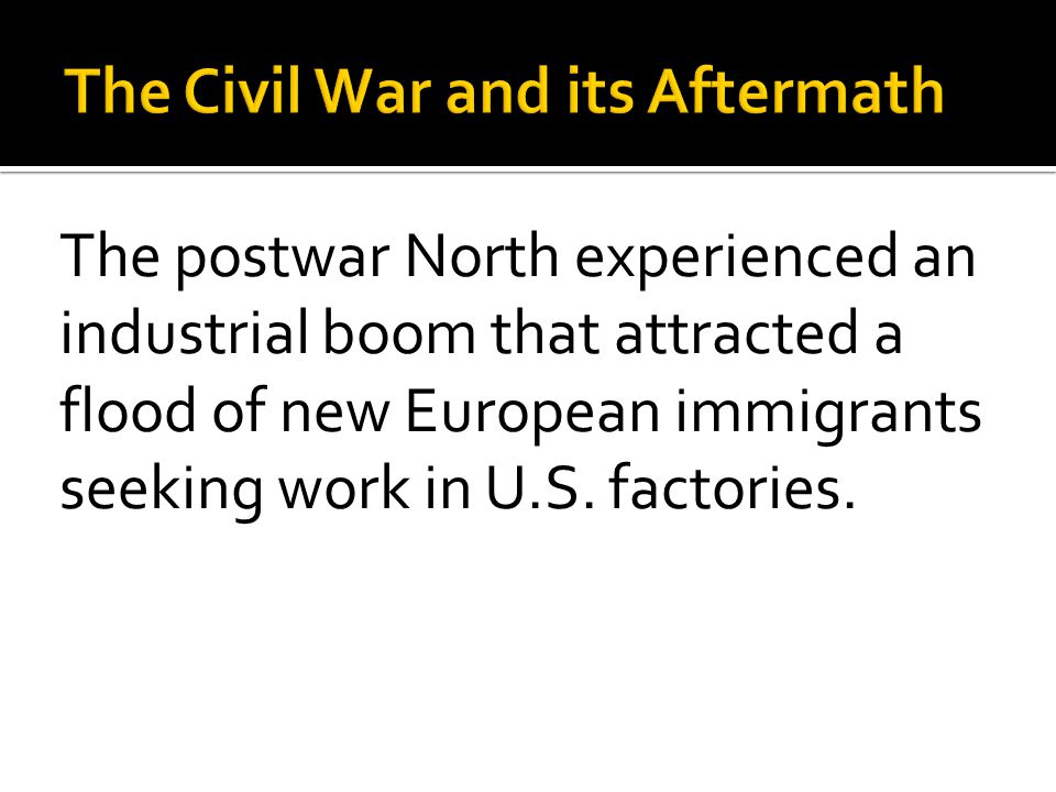 The postwar North experienced an industrial boom that attracted a flood of new European immigrants seeking work in U.S. factories.