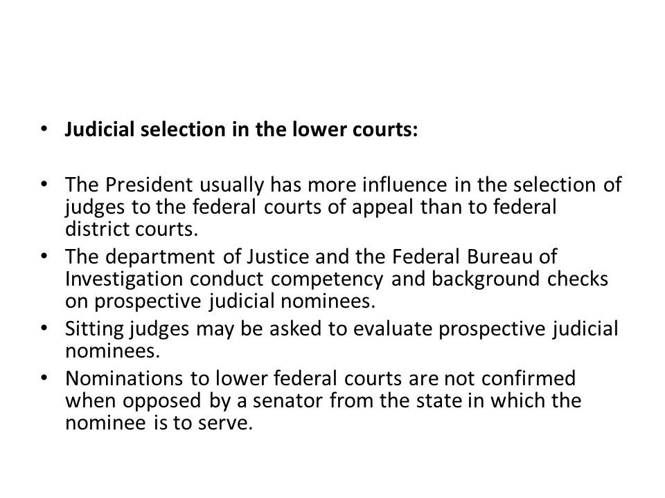 Judicial selection in the lower courts: The President usually has more influence in the selection of judges to the federal courts of appeal than to fe