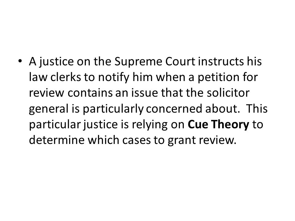 A justice on the Supreme Court instructs his law clerks to notify him when a petition for review contains an issue that the solicitor general is parti