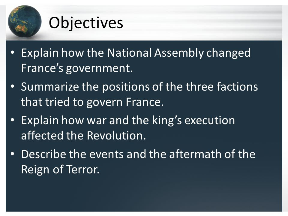 Objectives Explain how the National Assembly changed France's government.