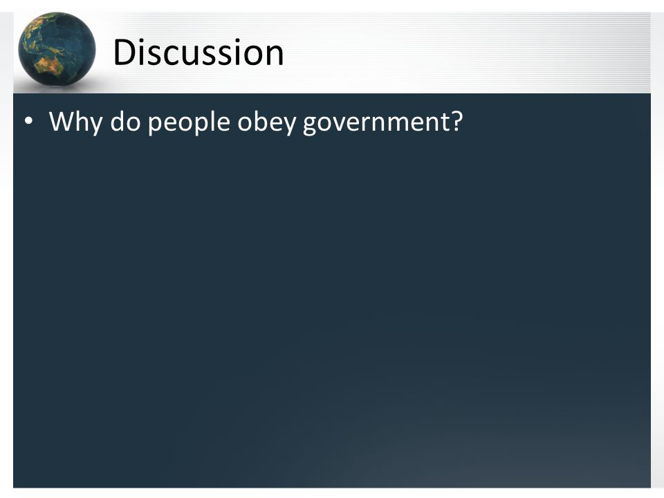 Discussion Why do people obey government