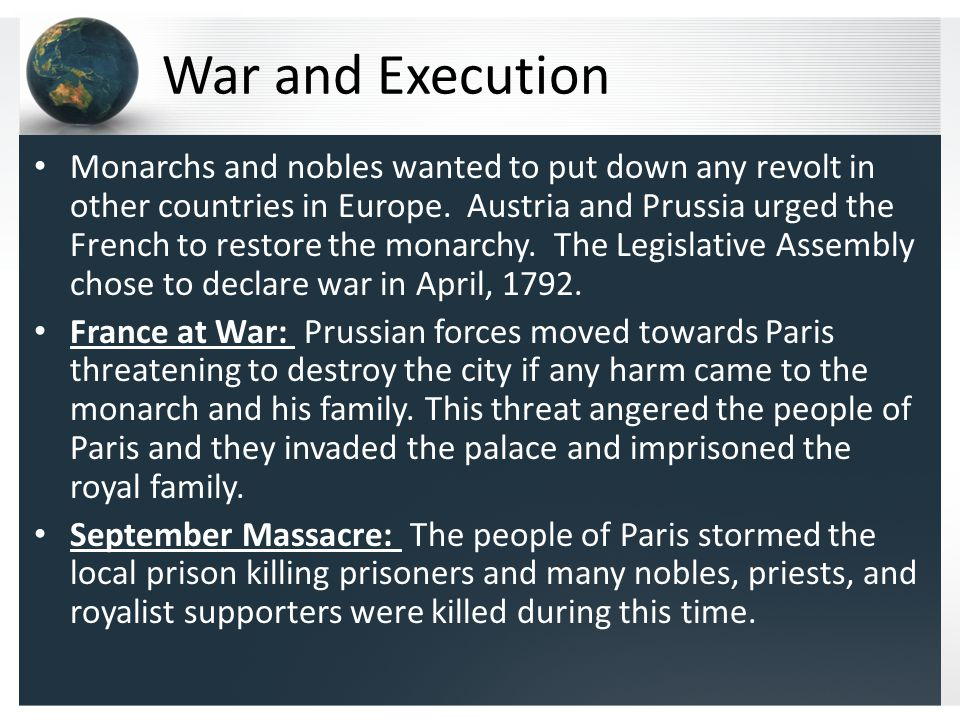 War and Execution Monarchs and nobles wanted to put down any revolt in other countries in Europe.