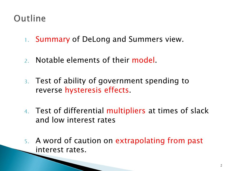 2 Outline 1. Summary of DeLong and Summers view. 2.