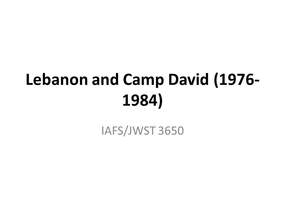 Lebanon and Camp David (1976- 1984) IAFS/JWST 3650
