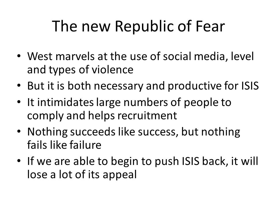 The new Republic of Fear West marvels at the use of social media, level and types of violence But it is both necessary and productive for ISIS It inti
