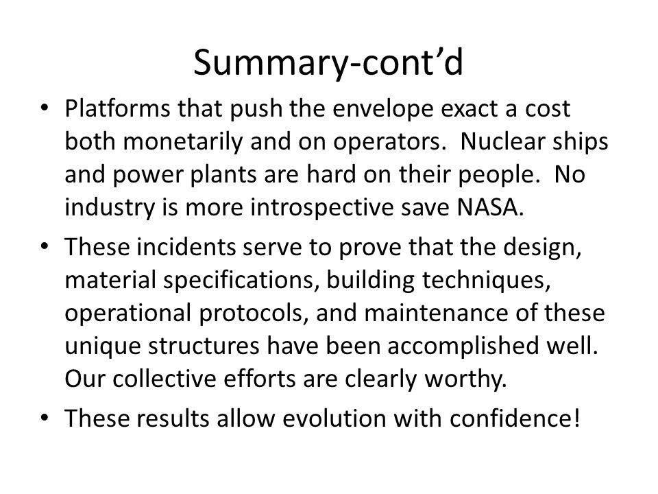 Summary-cont'd Platforms that push the envelope exact a cost both monetarily and on operators.